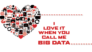 I Love It When You Call Me Big Data